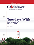 GradeSaver(TM) ClassicNotes: Tuesdays With Morrie