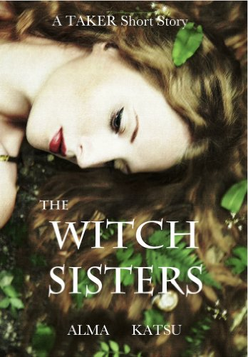 The Witch Sisters (The Taker Trilogy)