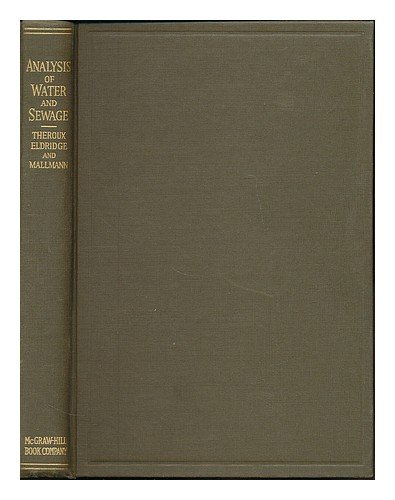Laboratory manual for chemical and bacterial analysis of water and sewage / by Frank R. Theroux, Edward F. Eldridge, W. LeRoy Mallmann