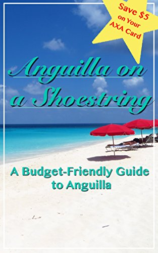 Anguilla On A Shoestring: A Budget-Friendly Guide to Anguilla