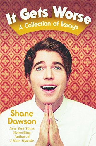It Gets Worse: A Collection of Essays por Shane Dawson
