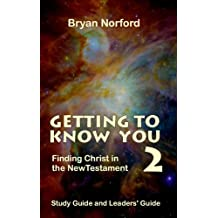 Getting to Know You 2: Finding Christ in the New Testament