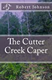 The Cutter Creek Caper, Robert Johnson, 1492971189