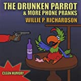 The Drunken Parrot & More Phone Pranks