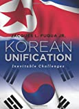 Korean Unification, Jacques L. Fuqua, 1597972797