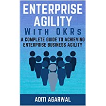 Enterprise Agility with OKRs: A Complete Guide to Achieving Enterprise Business Agility (English Edition)