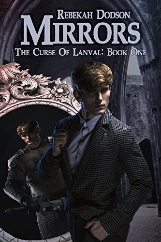 Mirrors (Curse of Lanval Book 1) by [Dodson, Rebekah]