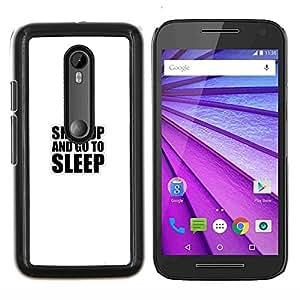 YiPhone /// Prima de resorte delgada de la cubierta del caso de Shell Armor - Shut Up And Go To Sleep divertido Tipografía - Motorola MOTO G3 / Moto G (3nd Generation)