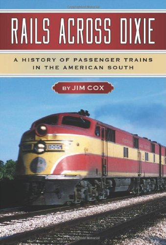 Rails Across Dixie: A History of Passenger Trains in the American - Trains Passenger Southern Railway