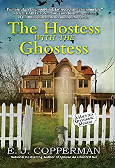 The Hostess With the Ghostess: A Haunted Guesthouse Mystery by [E. J. Copperman]