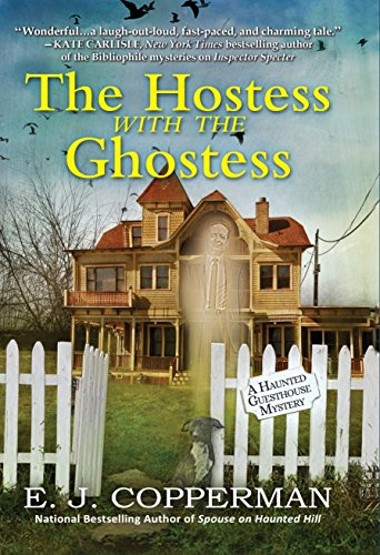 The Hostess With the Ghostess: A Haunted Guesthouse Mystery (Haunted Guesthouse Mysteries)
