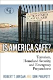 Is America Safe?, Robert T. Jordan and Don Philpott, 1605906506