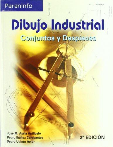 Descargar Libro Dibujo Industrial. Conjuntos Y Despieces Jose Manuel Auria Apilluelo