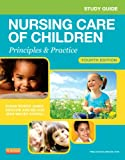 Study Guide for Nursing Care of Children: Principles and Practice, 4e