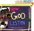 How Does God Listen?