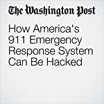 How America's 911 Emergency Response System Can Be Hacked | Kim Zetter