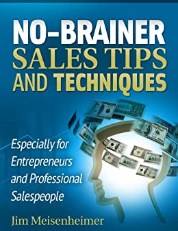 No-brainer Sales Tips and Techniques by [Meisenheimer, Jim]