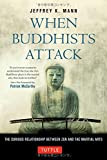 img - for When Buddhists Attack: The Curious Relationship Between Zen and the Martial Arts book / textbook / text book