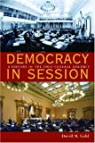 Democracy in Session: A History of the Ohio General Assembly (Law Society & Politics in the Midwest)