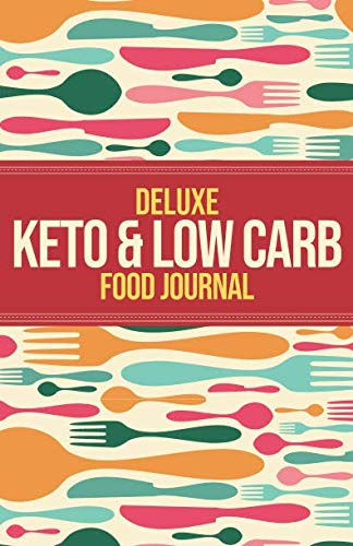 Deluxe Keto & Low Carb Food Journal: Making the Keto Diet Easy (Section 11 Wrestling)