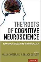 The Roots of Cognitive Neuroscience: Behavioral Neurology and Neuropsychology (English Edition) eBook Kindle