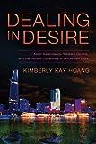 Dealing in Desire – Asian Ascendancy, Western Decline, and the Hidden Currencies of Global Sex Work