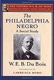 The Philadelphia Negro: a Social Study, W. E. B. Du Bois, 0199957959
