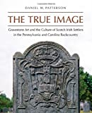 The True Image, Daniel W. Patterson, 0807835676