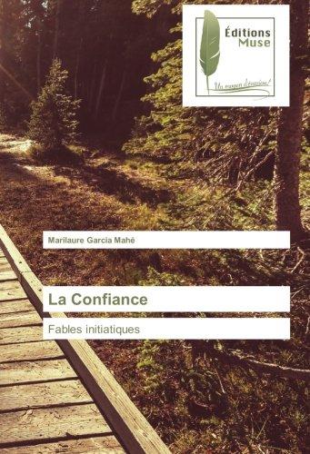 La Confiance: Fables initiatiques (Omn.Muse.Litt.) (French Edition)