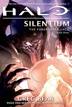 Halo: Silentium: Book Three of the Forerunner Saga by [Bear, Greg]
