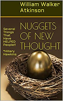 Nuggets of New Thought: Several Things That Have Helped People by [Atkinson, William Walker]