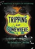 Tripping to Somewhere, Kristopher Reisz, 1416940006