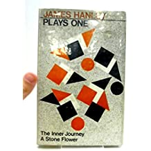 Plays One (The Inner Journey; A Stone Flower)