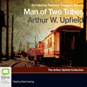 Man of Two Tribes: An Inspector Napoleon Bonaparte Mystery, Book 21 | Arthur W. Upfield