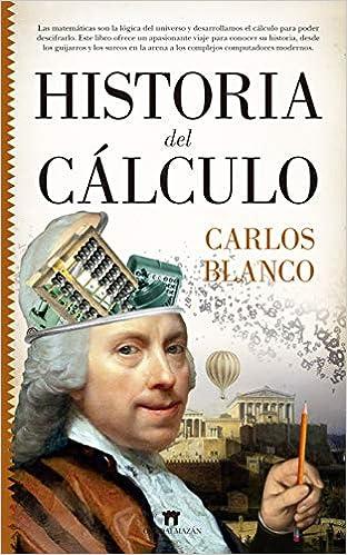 Historia Del Cálculo (Matemáticas): Amazon.es: Carlos Blanco ...