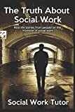 img - for The Truth About Social Work: Real life stories from people on the frontline of social work book / textbook / text book