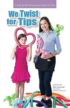 We Twist For Tips by [Alexander, Ben]