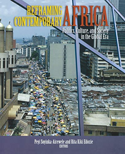 Reframing Contemporary Africa: Politics, Economics, and...