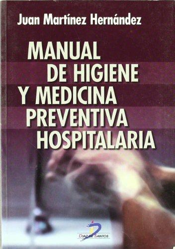 Descargar Libro Manual De Higiene Y Medicina Preventiva Hospitalaria Juan Martínez Hernández