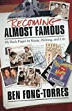 Becoming Almost Famous, Ben Fong-Torres, 087930880X