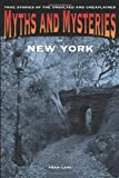 img - for Myths and Mysteries of New York: True Stories Of The Unsolved And Unexplained (Myths and Mysteries Series) by Fran Capo (2011-05-03) book / textbook / text book