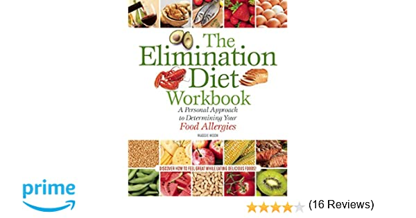 The Elimination Diet Workbook: A Personal Approach to Determining ...