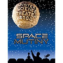 Mystery Science Theater 3000-- Space Mutiny