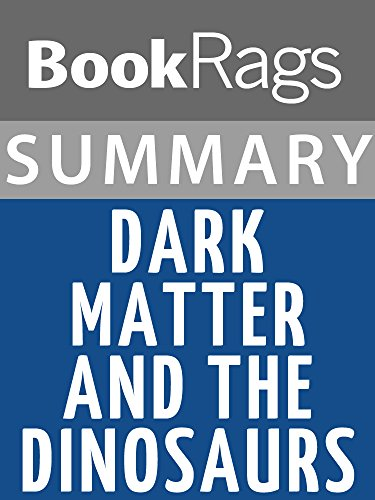 Summary & Study Guide: Dark Matter and the Dinosaurs