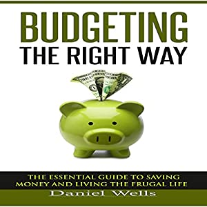 Budgeting the Right Way Audiobook
