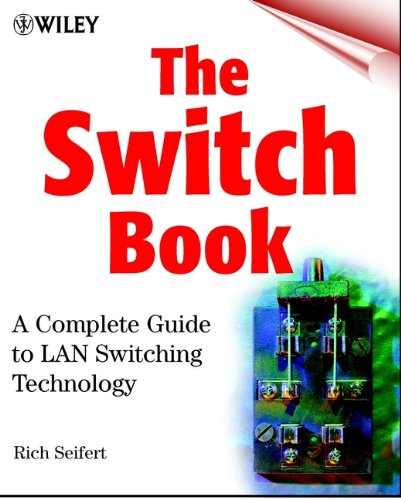 Download The Switch Book: The Complete Guide to LAN Switching Technology Pdf