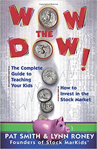 Wow The Dow!: The Complete Guide To Teaching Your Kids How
