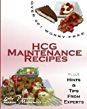 Over 201 Worry Free HCG Maintenance Recipes, Linda Prinster and Leanne Mennemeier, 0983112401