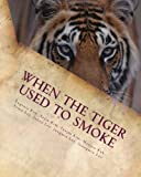 When the Tiger Used to Smoke, Eugenia Kim and Yejin Kim, 1479182516
