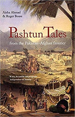 Pashtun Tales: From the Pakistan-Afghan Frontier: Aisha